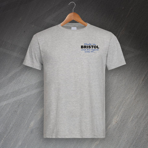 Bristol T-Shirt Embroidered Made in Bristol and The Legend Lives On