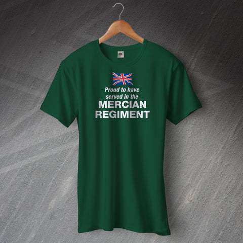 Proud to Have Served In The Mercian Regiment T-Shirt
