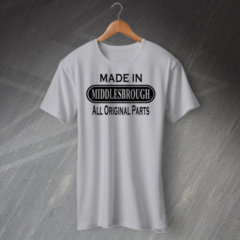 Made In Middlesbrough All Original Parts Unisex T-Shirt