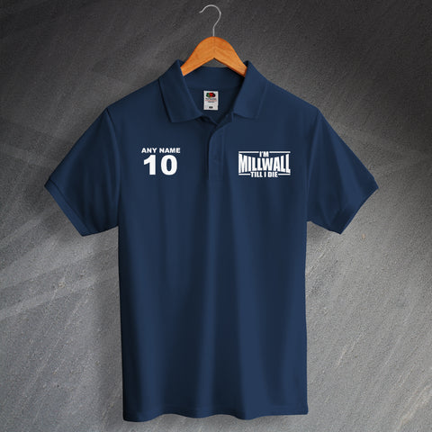 Millwall Football Polo Shirt Printed Personalised I'm Millwall Till I Die