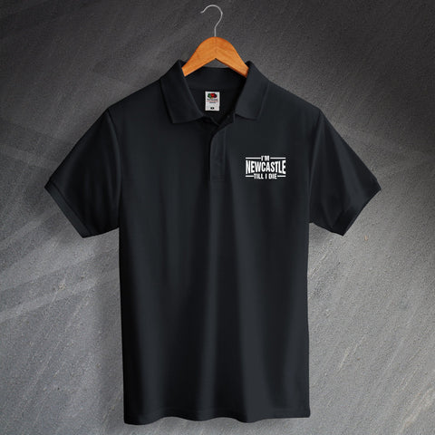 Newcastle Football Polo Shirt Embroidered I'm Newcastle Till I Die