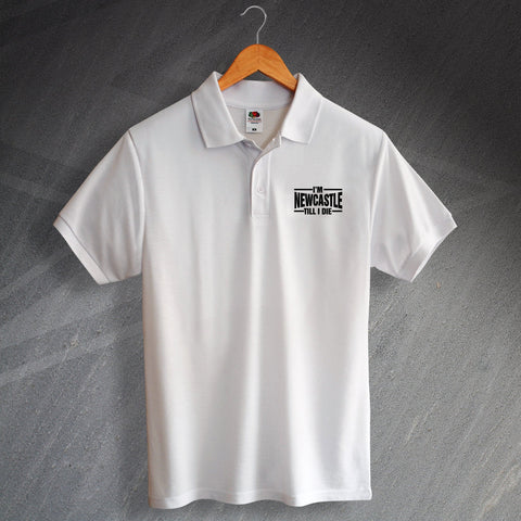 Newcastle Polo Shirt Printed I'm Newcastle Till I Die