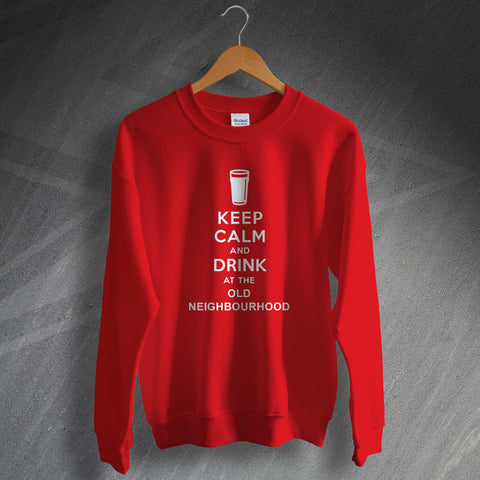 The Old Neighbourhood Pub Sweatshirt Keep Calm and Drink at The Old Neighbourhood
