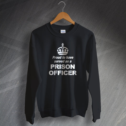 Prison Service Sweatshirt Proud to Have Served as a Prison Officer Crown