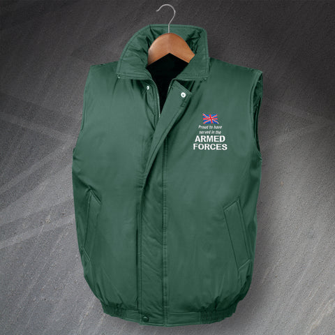 Armed Forces Bodywarmer Embroidered Padded Proud to Have Served