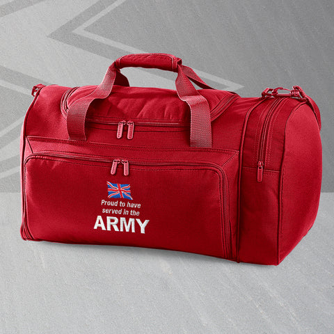 Proud to Have Served In The Army Embroidered Universal Holdall
