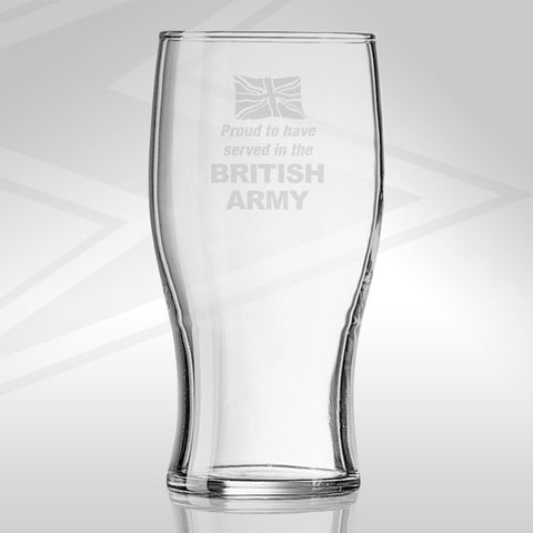 British Army Pint Glass Engraved Proud to Have Served