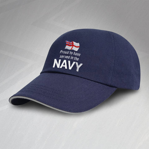 Proud to Have Served In The Navy Embroidered Baseball Cap