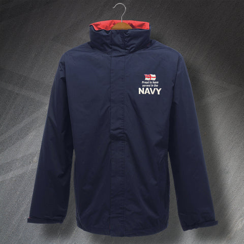 Proud to Have Served In The Navy Embroidered Waterproof Jacket