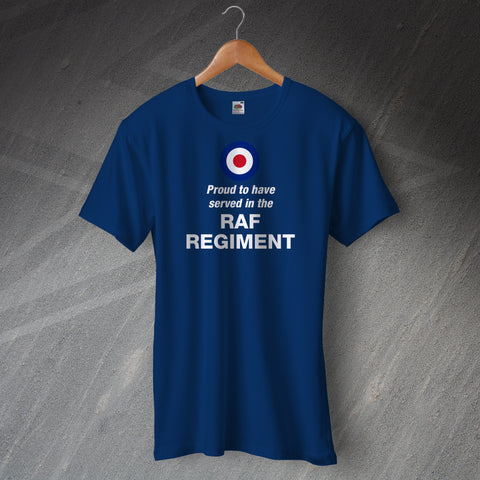 Proud to Have Served In The RAF Regiment T-Shirt