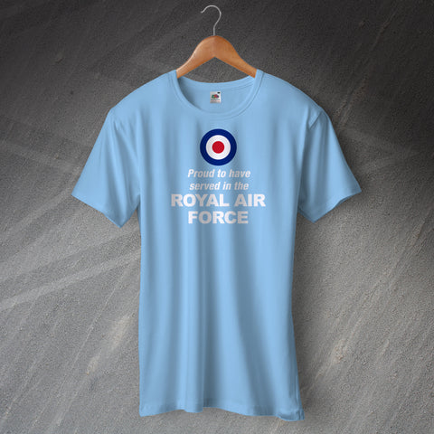 Proud to Have Served In The Royal Air Force T-Shirt
