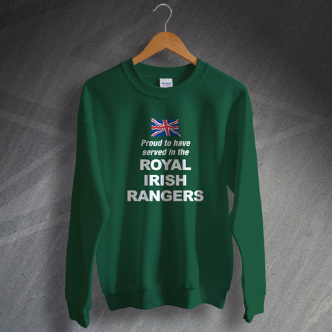 Royal Irish Rangers Sweatshirt Proud to Have Served