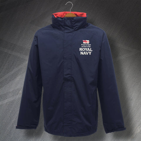 Proud to Have Served In The Royal Navy Embroidered Waterproof Jacket