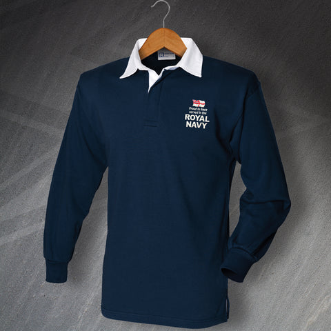 Royal Navy Rugby Shirt Embroidered Long Sleeve Proud to Have Served