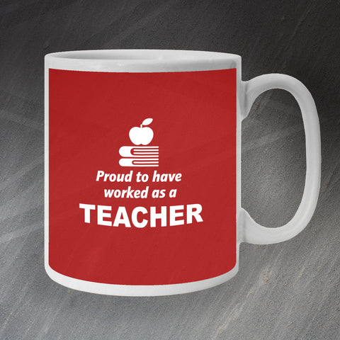 Teacher Mug Proud to Have Served