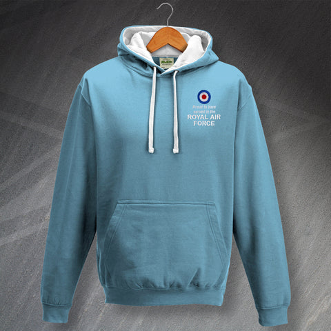 Proud to Have Served In The Royal Air Force Embroidered Contrast Hoodie