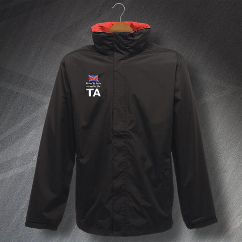 Proud to Have Served In The TA Embroidered Waterproof Jacket
