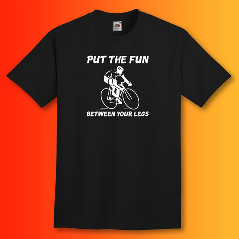Put The Fun Between Your Legs Cycling Unisex T-Shirt