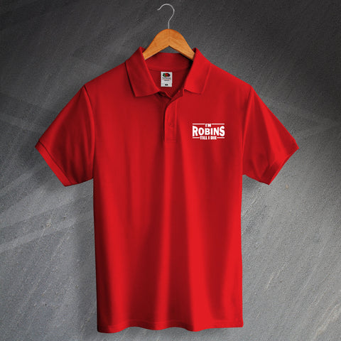 Bristol City Football Polo Shirt Embroidered I'm Robins Till I Die