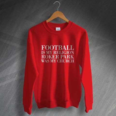 Sunderland Football Sweatshirt Football is My Religion Roker Park was My Church