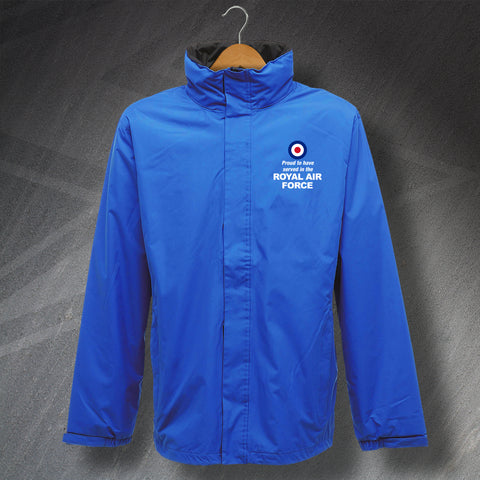 Proud to Have Served In The Royal Air Force Embroidered Waterproof Jacket