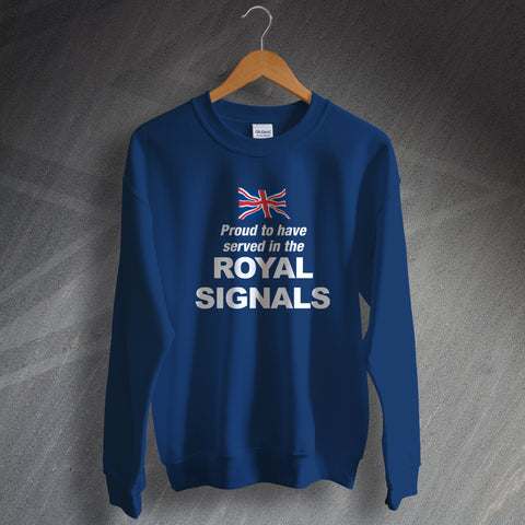 Royal Corps of Signals Sweatshirt Proud to Have Served in The Royal Signals