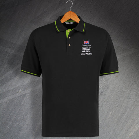 Royal Green Jackets Polo Shirt Embroidered Contrast Proud to Have Served