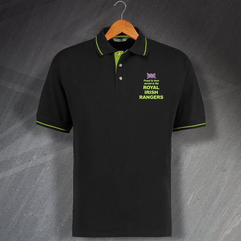 Royal Irish Rangers Polo Shirt Embroidered Contrast Proud to Have Served