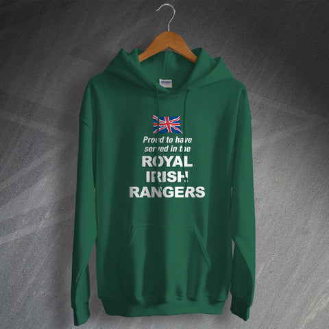 Royal Irish Rangers Hoodie Proud to Have Served