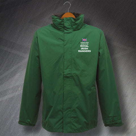 Royal Irish Rangers Jacket Embroidered Waterproof Proud to Have Served