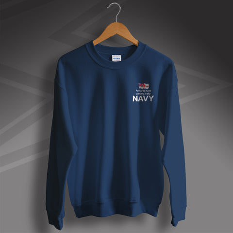 Proud to Have Served In The Navy Embroidered Sweatshirt
