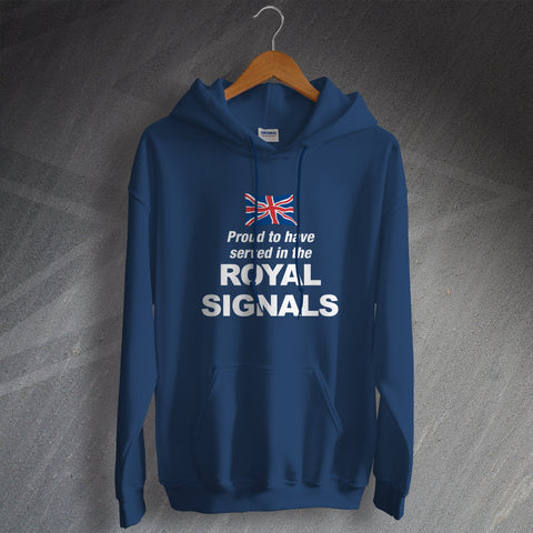 Royal Corps of Signals Hoodie Proud to Have Served in The Royal Signals