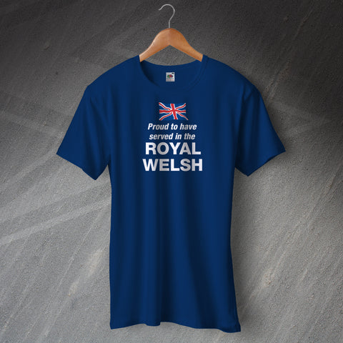 Proud to Have Served In The Royal Welsh T-Shirt
