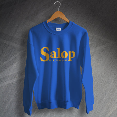 Shrewsbury Football Sweatshirt Salop Believe & Achieve