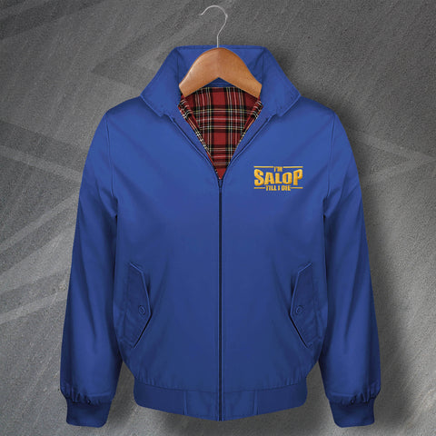 Shrewsbury Football Harrington Jacket Embroidered I'm Salop Till I Die
