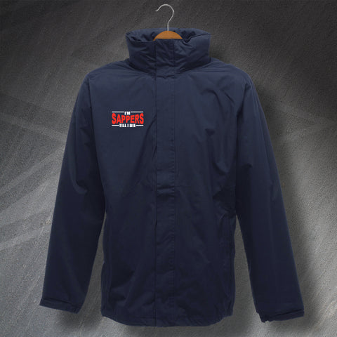 I'm Sappers Till I Die Embroidered Waterproof Jacket