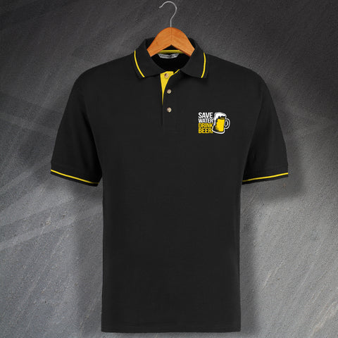 Save Water Drink Beer Embroidered Contrast Polo Shirt
