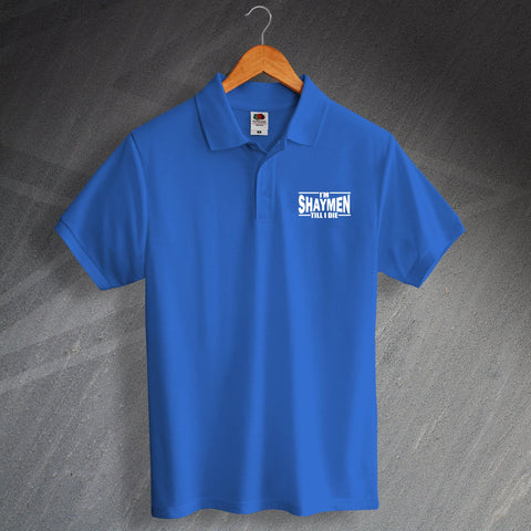 Halifax Football Polo Shirt Embroidered I'm Shaymen Till I Die