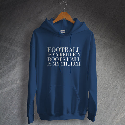 Southend Football Hoodie Football is My Religion Roots Hall is My Church