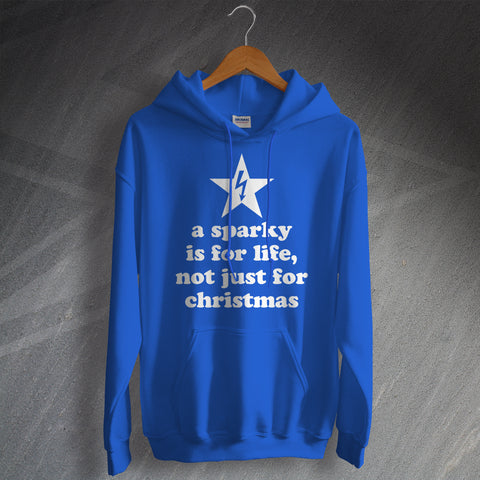 Electrician Hoodie a Sparky is for Life, Not Just for Christmas