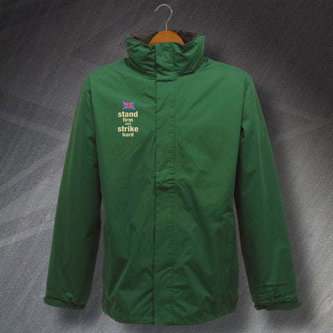 Stand Firm and Strike Hard Embroidered Waterproof Jacket