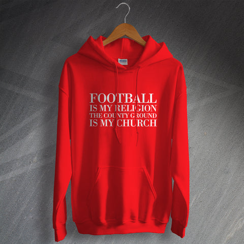 Swindon Football Hoodie Football is My Religion The County Ground is My Church