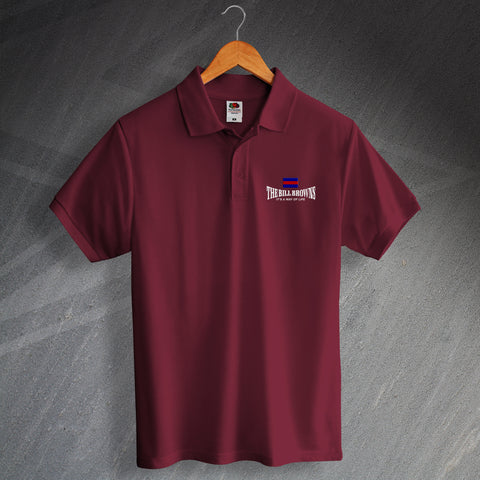 The Bill Browns It's a Way of Life Embroidered Polo Shirt