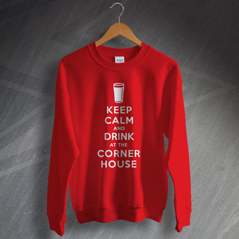 The Corner House Pub Sweatshirt Keep Calm and Drink at The Corner House