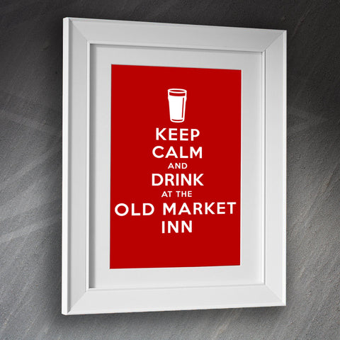 The Old Market Inn Pub Framed Print Keep Calm and Drink at The Old Market Inn
