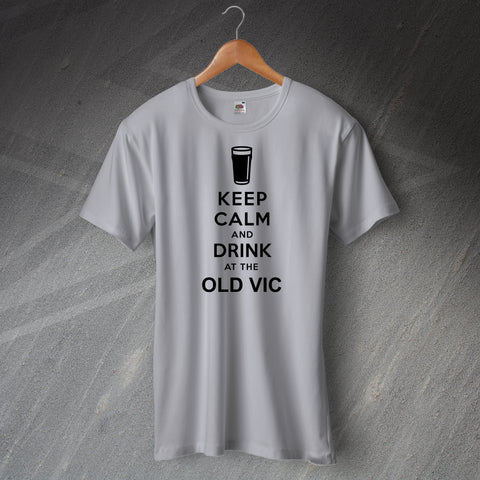 Keep Calm and Drink at The Old Vic T-Shirt