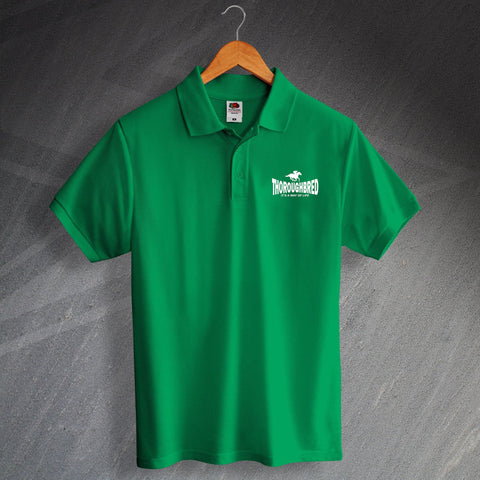 Thoroughbred It's a Way of Life Polo Shirt
