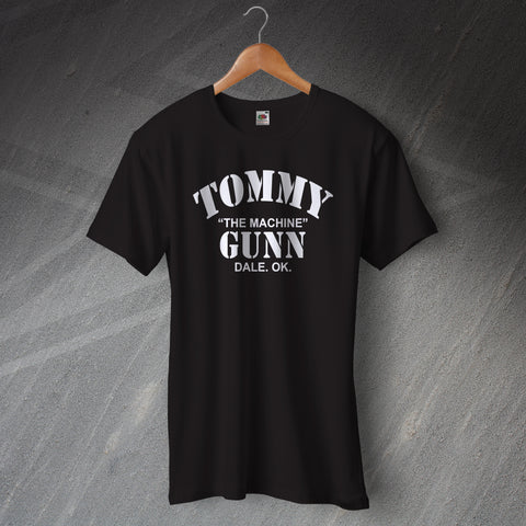 Tommy The Machine Gunn Dale OK T-Shirt