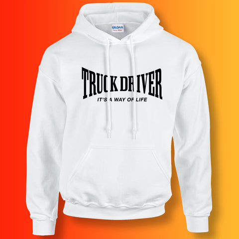 Truck Driver Hoodie with It's a Way of Life Design White