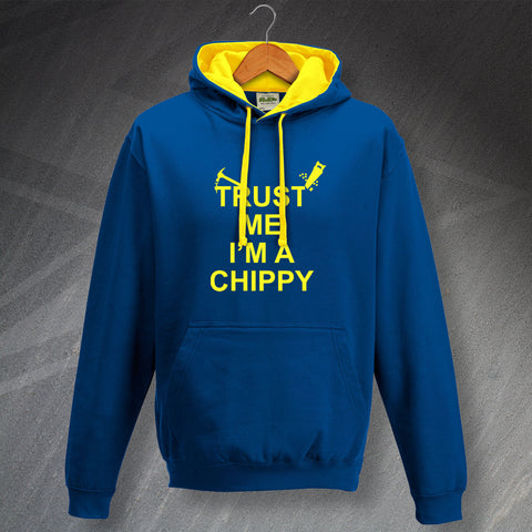 Carpenter Hoodie Contrast Trust Me I'm a Chippy Hammer & Saw